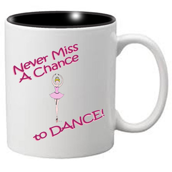 Nutcracker Ballet Mug MGDANC11 Never miss a Chance to Dance